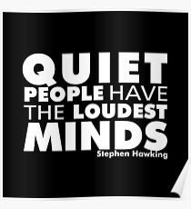 Quiet People have the Loudest Minds | Typography Introvert Quotes Black Version  Poster