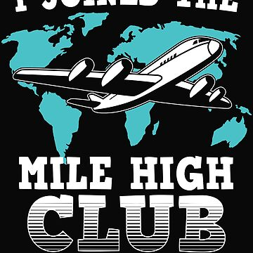 I Joined The Mile High Club Sex In An Airplane Gift by dtino