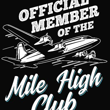 Official Member Of The Mile High Club Sex In An Airplane Gift by dtino