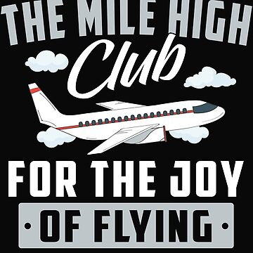 Mile High Club For The Joy Of Flying Sex Shirt Gift by dtino