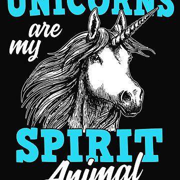 Unicorns Are My Spirit Animals Gift by dtino