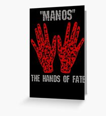 Manos: The Hands of Fate EDIT Greeting Card