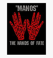 Manos: The Hands of Fate EDIT Photographic Print