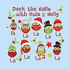 Deck the Halls with Owls and Holly by beelissa