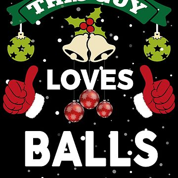 Christmas Gay Pride - This Guy Loves Balls by edgyshop