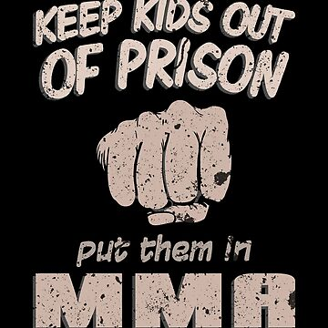 Keep Kids Out of Prison Join MMA Fight Combat by zot717