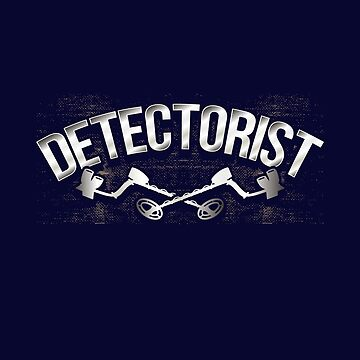 Funny Detectorist Metal Detecting by highparkoutlet