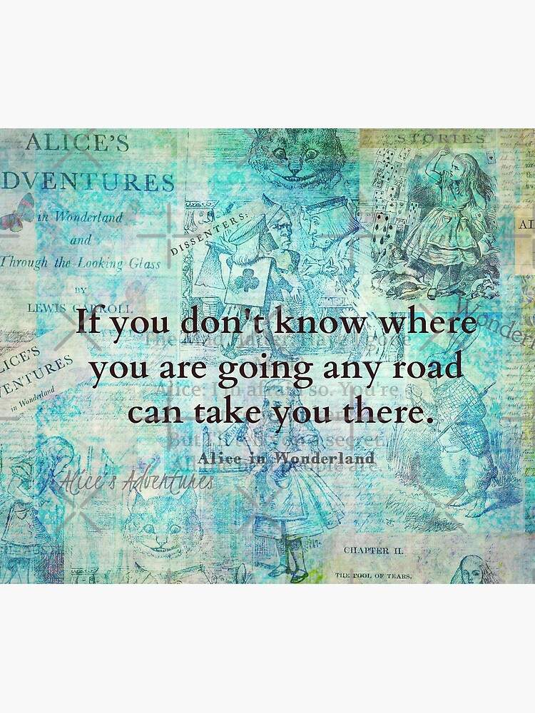 Alice in Wonderland Whimsical  Quote by goldenslipper