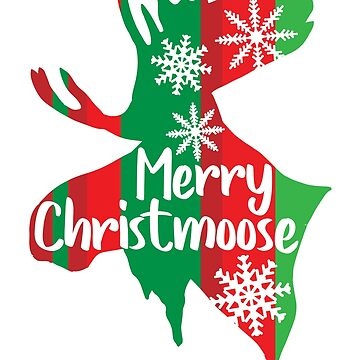 Merry Christmoose Funny Moose Gifts & Christmas Moose Pajama T-Shirts by teemaniac