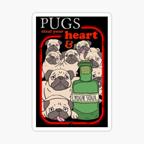Pugs Steal Your Heart and Your Soul Sticker