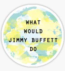 What Would Jimmy Buffett Do Sticker