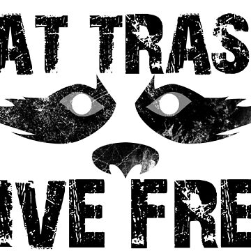 EAT TRASH LIVE FREE - American Version by TalenLee