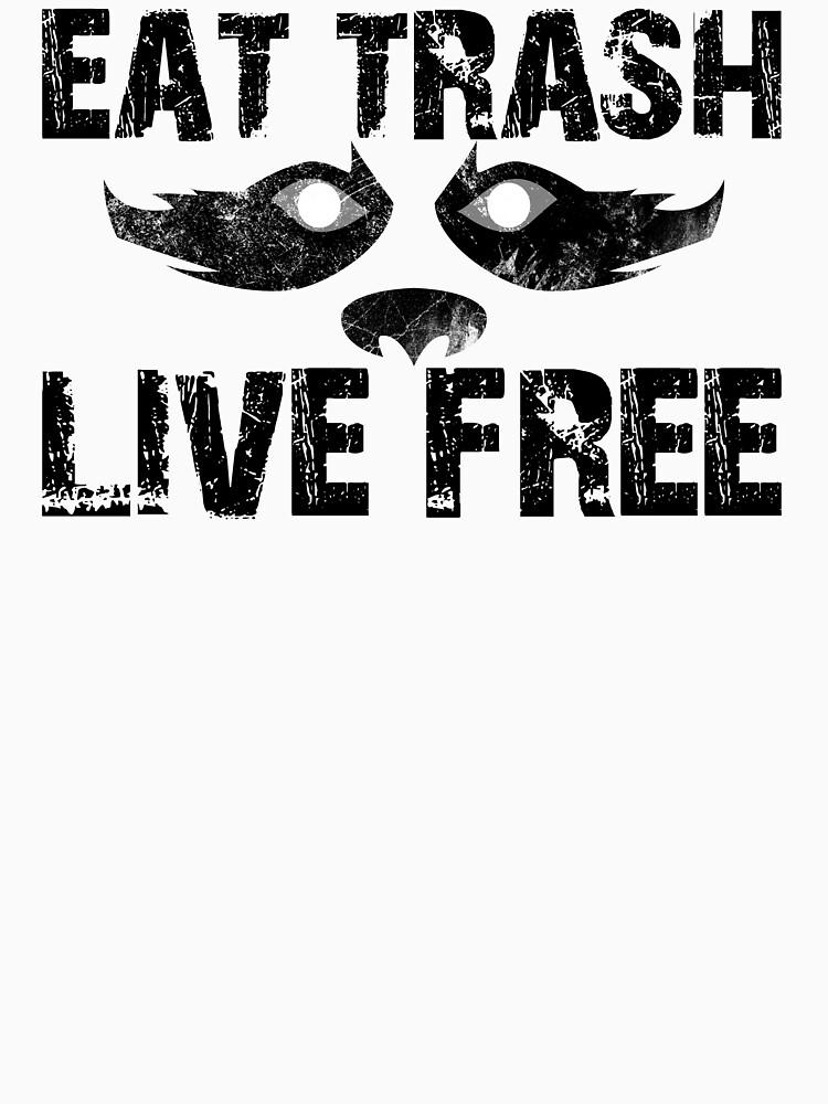 EAT TRASH LIVE FREE - American Version by TalenLee