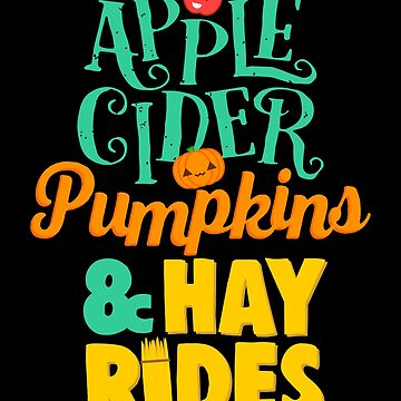 Apple Cider Pumpkins and Hay Rides by VomHaus