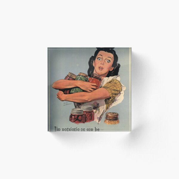 Of Course I Can! I'm Patriotic As Can B ... And Ration Points Don't Worry Me! USA Propaganda Poster Acrylic Block
