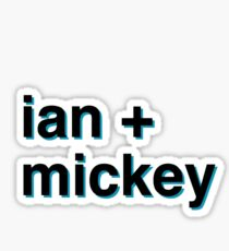 ian and mickey Sticker