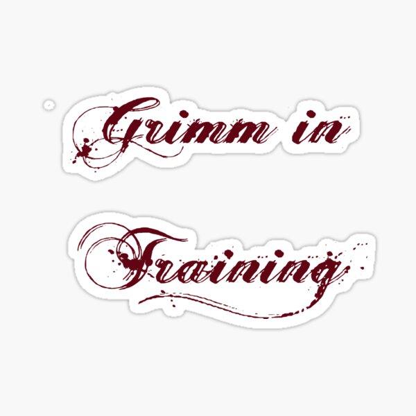 Grimm in Training Sticker