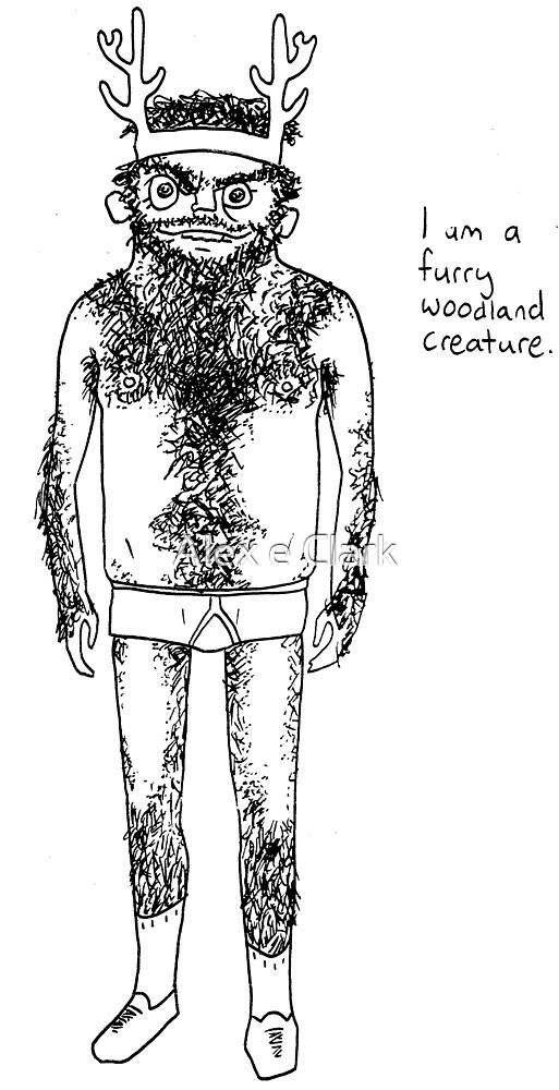 Hairy Man - I am a furry woodland creature. by Alex e Clark