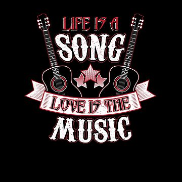 Life Is A Song I Love Music   by MusicReadingSav