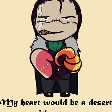 My Heart Would be a Desert Without You. by nijihitomi