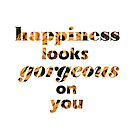 Happiness looks gorgeous on you by Northcliffe