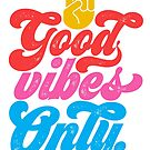 Good Vibes Only {Happy Colour Version} by TheLoveShop