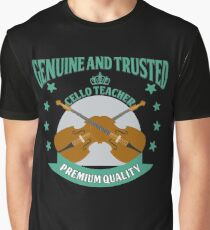 Cellist - Genuine And Trusted Cello Teacher. Premium Quality Graphic T-Shirt