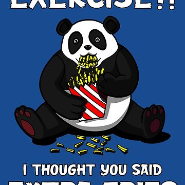 Panda Bear Exercise I Thought You Said Extra Fries by underheaven