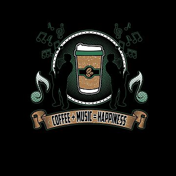 Coffee + Music = Happiness Apparel  by MusicReadingSav