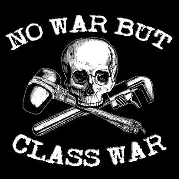 No War But Class War by PunkRockMetal