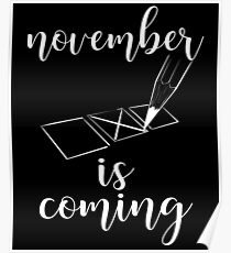 November Is Coming Midterm Election Politics Poster