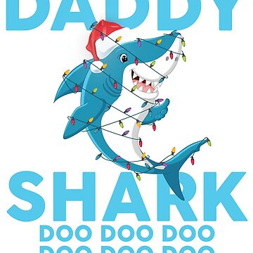 Daddy Shark Doo Doo Doo Funny Christmas Lights T-Shirt by liuxy071195