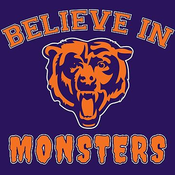 Chicago Football, Believe In Monsters by gorillamerch