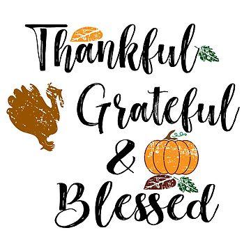Thanksgiving Sayings Shirt Thankful Grateful & Blessed Novelty Gift  by arnaldog