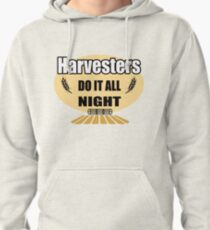Harvesters do it all night Pullover Hoodie