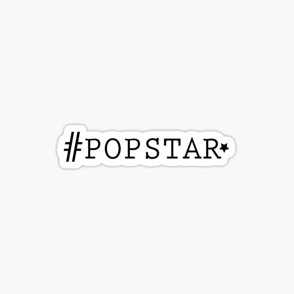 #PopStar Sticker