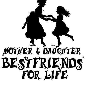Mother Daughter Mother & Daughter Bestfriends for Life by design2try