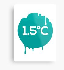1.5°C Degrees Metal Print