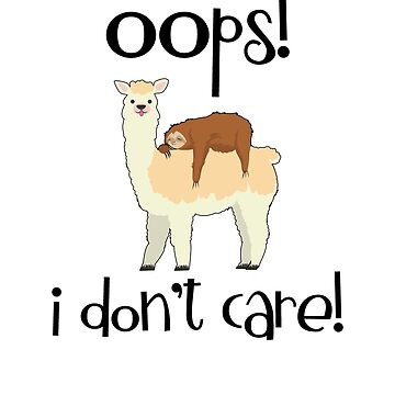 I Don't Care Sloth Llama Lover Sarcasm Sarcastic by Basti09