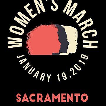Women's March 2019 Sacramento California by oddduckshirts
