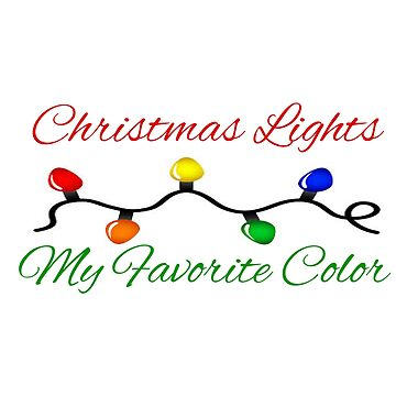 CHRISTMAS LIGHTS - MY FAVORITE COLOR by CalliopeSt