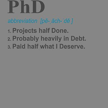 PhD Funny 3 Definition Gift Design for Post Grad on light by LGamble12345