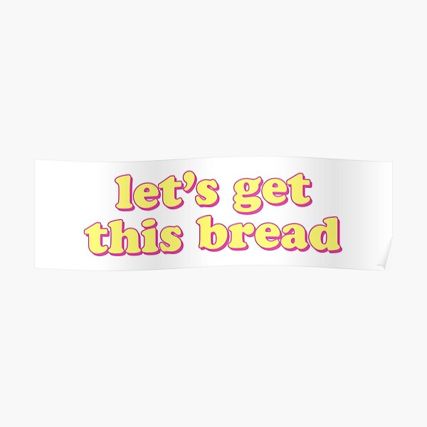 lets get this bread Poster