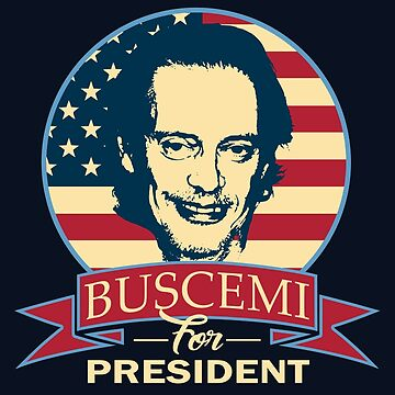 Buscemi For President by idaspark