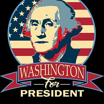 Washington For President by idaspark