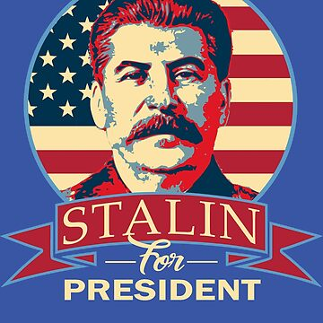 Stalin For President by idaspark