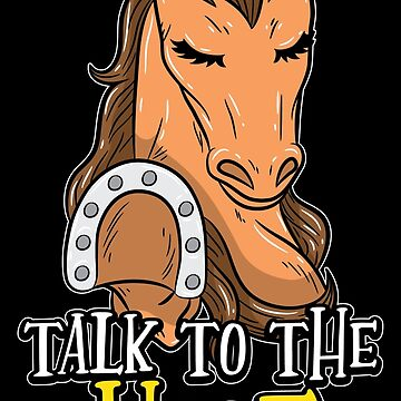 Talk To The Hoof | Funny horse saying gift by anziehend