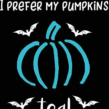 Teal Pumpkin I Prefer My Pumpkins Teal Food Allergy Awareness by stacyanne324