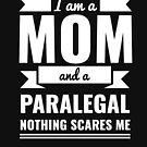 Mom Paralegal Nothing Scares me Mama Mother's Day Graduation by losttribe