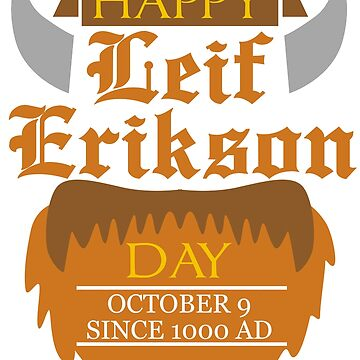 October Happy Leif Erikson Day th Since AD by kh123856